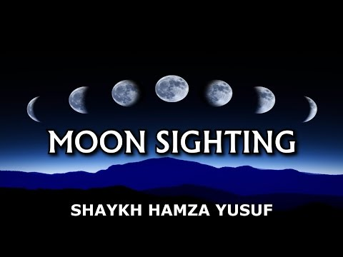 A Different Perspective on the Moon Sighting - Shaykh Hamza Yusuf