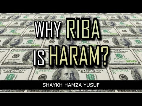 Why Riba (Interest) Is Haram? - Shaykh Hamza Yusuf ᴴᴰ