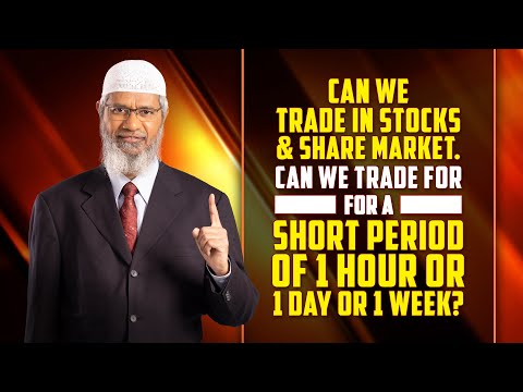 Can we trade in Stocks & Share market. Can we trade for a short period of 1 hour or 1 day or 1 week?