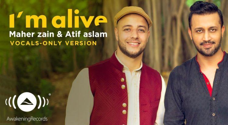 Maher Zain Atif Aslam Im Alive