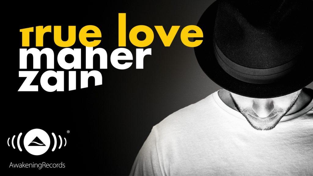True Love its a gift Maher Zain