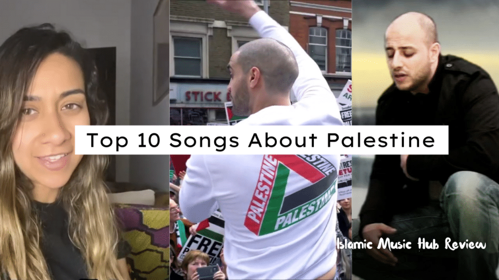 top 10 songs about Palestine Islamic Music Hub Review